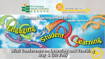 Mini Conference on Learning and Teaching @HKIEd 2014: Engaging Student Learning